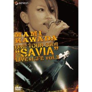 Mami Kawada Live Tour 2008 SAVIA Live & Life vol.2